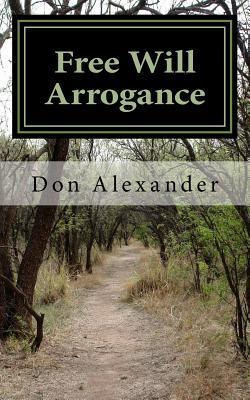 Free Will Arrogance