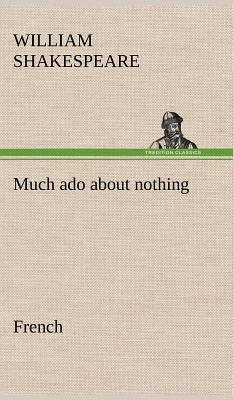 Much Ado About Nothing French
