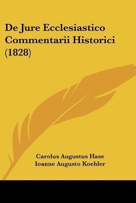 de Jure Ecclesiastico Commentarii Historici (1828)