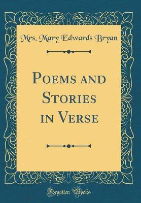 Poems and Stories in Verse (Classic Reprint)