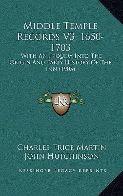 Middle Temple Records V3, 1650-1703