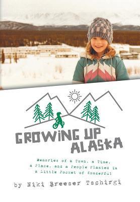 Growing Up Alaska
