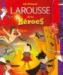 Mi primer Larousse de los heroes/ My First Larousse of Heroes