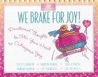 Daybreak We Brake for Joy!