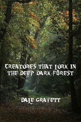 Creatures that Lurk in the Deep, Dark Forest