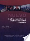 Nuevo institucionalismo e institucionalidad en México