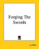 Forging the Swords