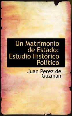 Un Matrimonio de Estado/A Marriage of State