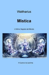 Mistica. L'ultimo segreto del mondo