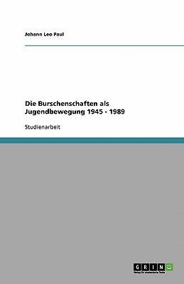 Die Burschenschaften als Jugendbewegung 1945 - 1989