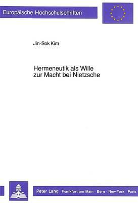 Hermeneutik als Wille zur Macht bei Nietzsche