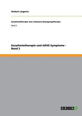 Eurythmietherapie und ADHS Symptome - Band 2