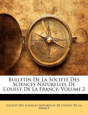Bulletin de La Socit Des Sciences Naturelles de L'Ouest de L