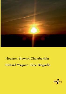 Richard Wagner - Eine Biografie