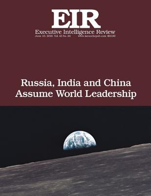 Russia, India and China Assume World Leadership