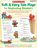 Folk and Fairy Tale Plays for Beginning Readers, Grades K-2
