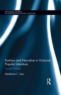 Fashion and Narrative in Victorian Popular Literature