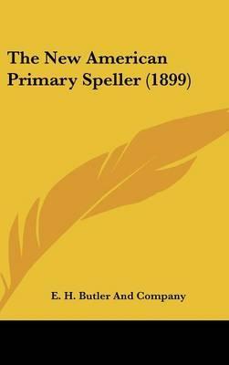The New American Primary Speller (1899)