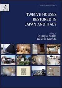 Twelve houses restored in Japan and Italy
