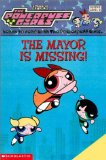 The Powerpuff Girls .The Mayor is Missing. Reader Level 2
