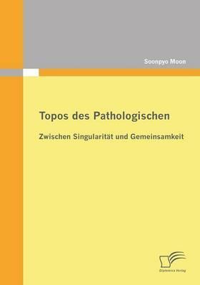Topos des Pathologischen