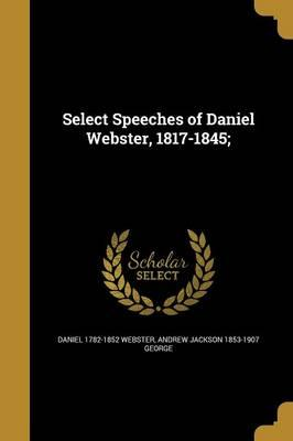 SELECT SPEECHES OF DANIEL WEBS