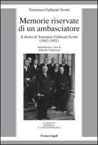 Memorie riservate di un ambasciatore. Il diario di Tommaso Gallarati Scotti (1943-1951)