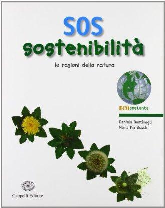 SOS sostenibilità. Le ragioni della natura. Con espansione online. Per le Scuole superiori