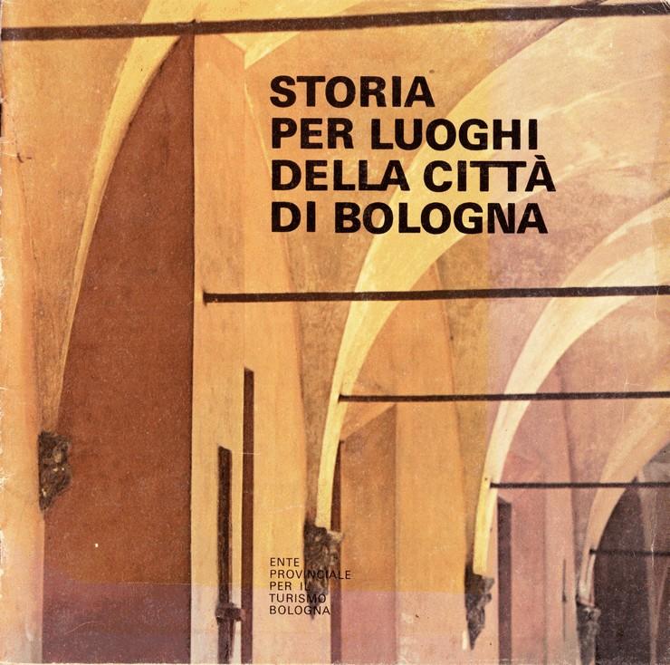 Storia per luoghi della città di Bologna
