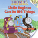 Little Engines Can Do Big Things (Thomas and Friends)