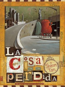 La Cosa Perdida/ the Lost Thing