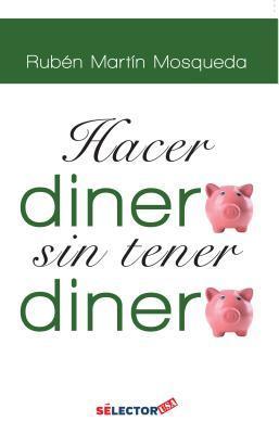 Hacer Dinero, Sin Tener Dinero