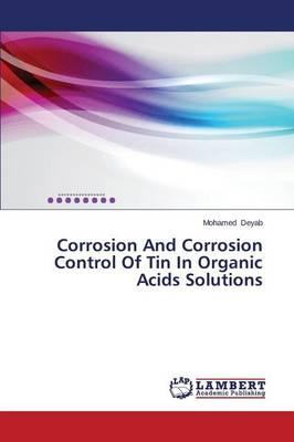 Corrosion And Corrosion Control Of Tin In Organic Acids Solutions