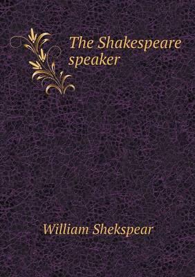 The Shakespeare Speaker