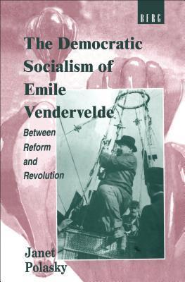Democratic Socialism of Emile Vandervelde