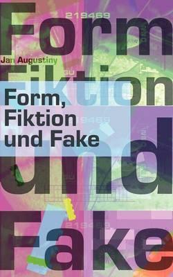 Form, Fiktion und Fake