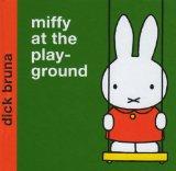 Miffy at the Playgro...