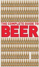 The Complete Guide to Beer