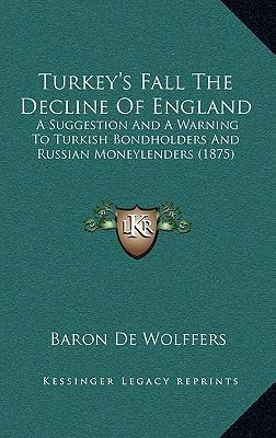 Turkey's Fall the Decline of England