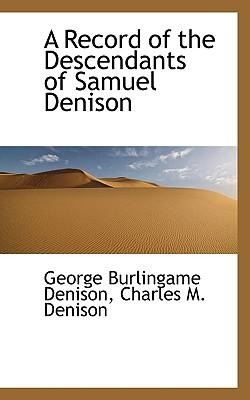 A Record of the Descendants of Samuel Denison