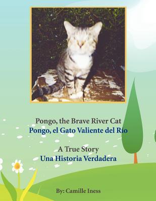 Pongo, the Brave River Cat Pongo, El Gato Valiente del Rio