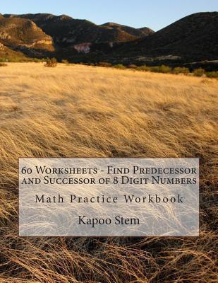 60 Worksheets - Find Predecessor and Successor of 8 Digit Numbers