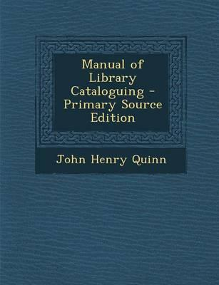 Manual of Library Cataloguing - Primary Source Edition