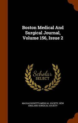 Boston Medical and Surgical Journal, Volume 156, Issue 2