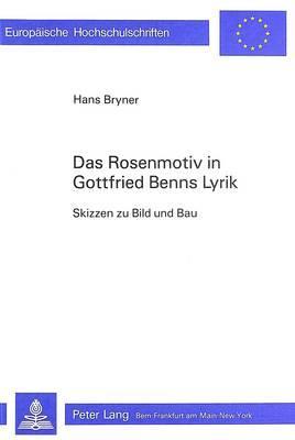 Das Rosenmotiv in Gottfried Benns Lyrik