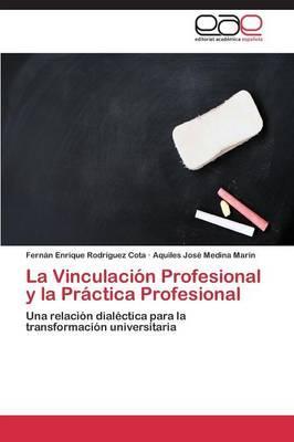 La Vinculación Profesional y la Práctica Profesional