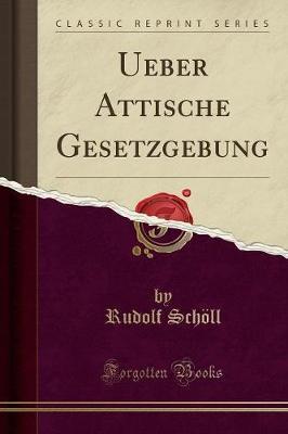Ueber Attische Gesetzgebung (Classic Reprint)