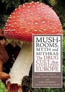 Mushrooms, Myths and Mithras