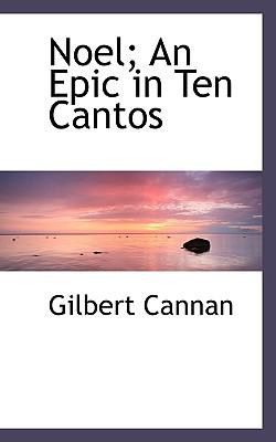 Noel; An Epic in Ten Cantos