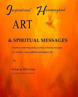 Inspirational Hummingbird Art & Spiritual Messages
